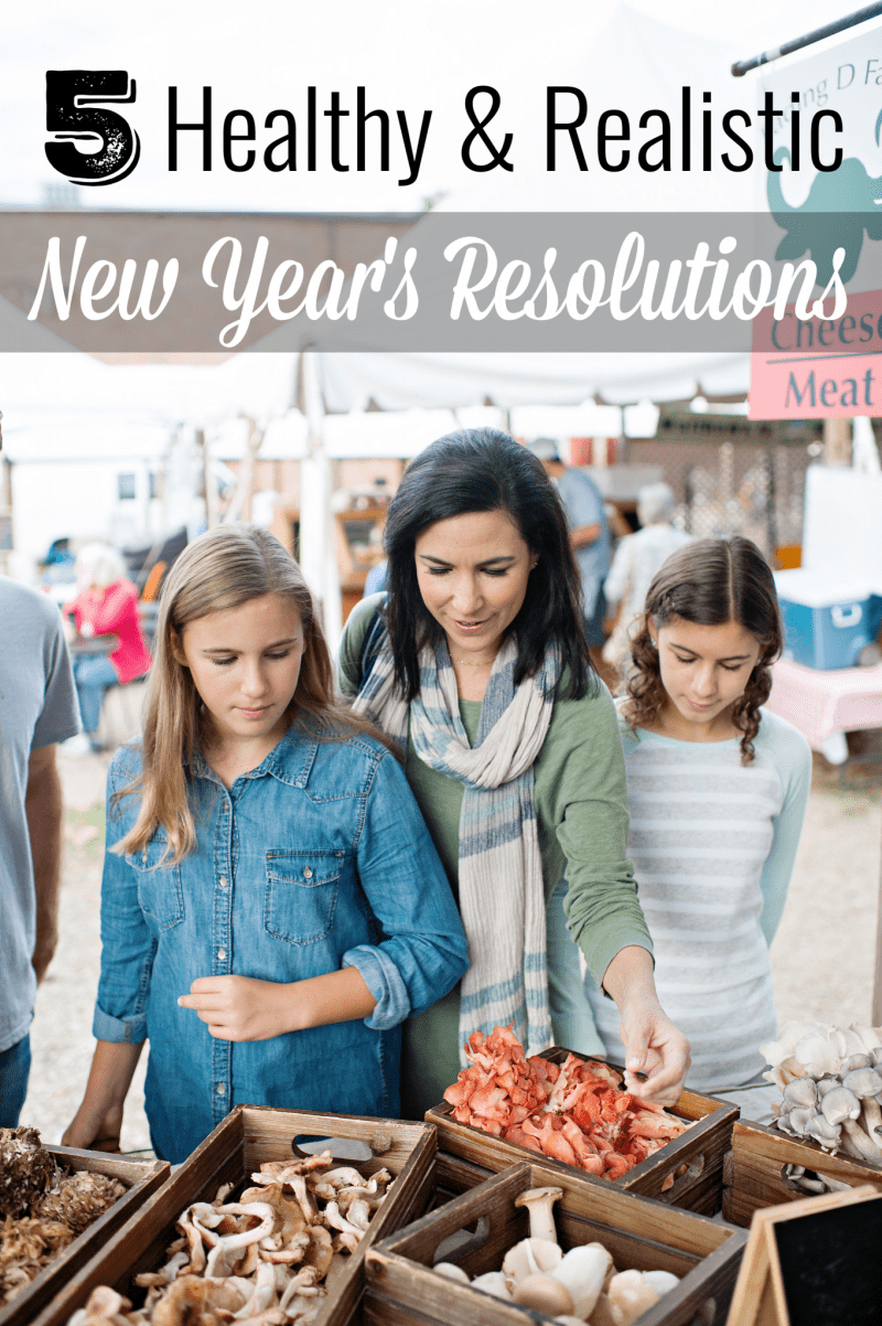 5 Healthy and Realistic New Year's Resolutions on 100 Days of Real Food