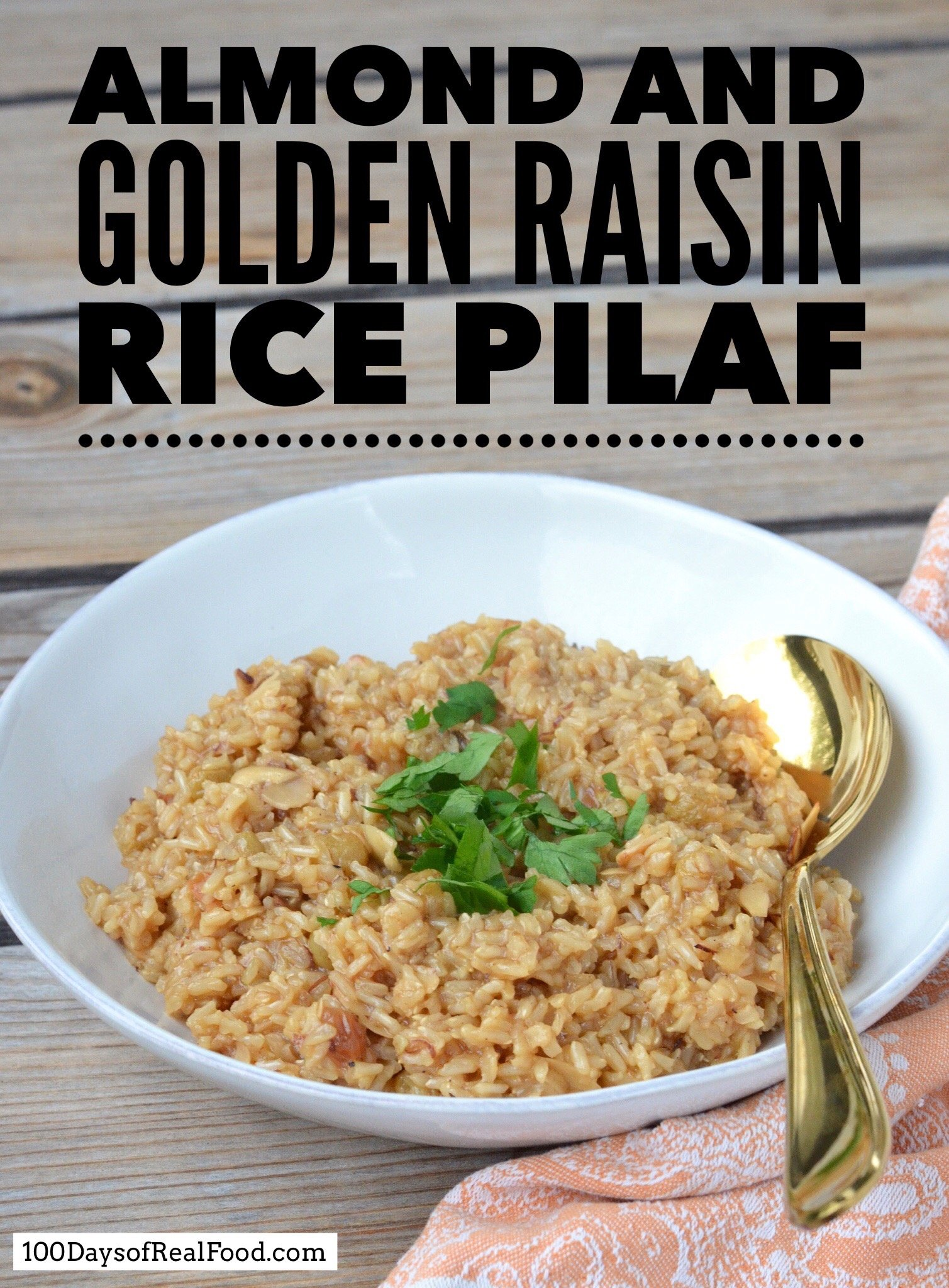 Almond and Golden Raisin Rice Pilaf on 100 Days of Real Food