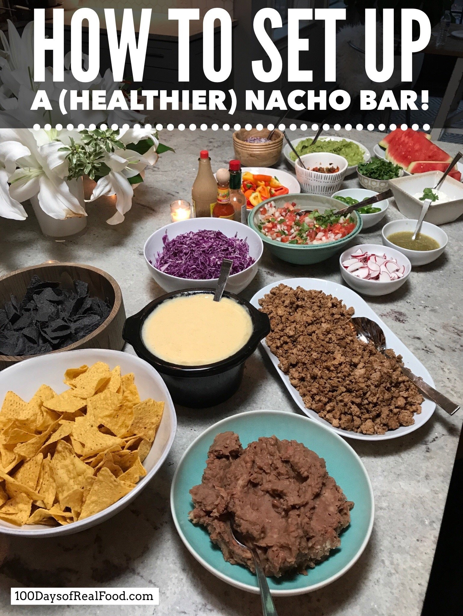 How to Set Up a Healthier Nacho Bar on 100 Days of Real Food