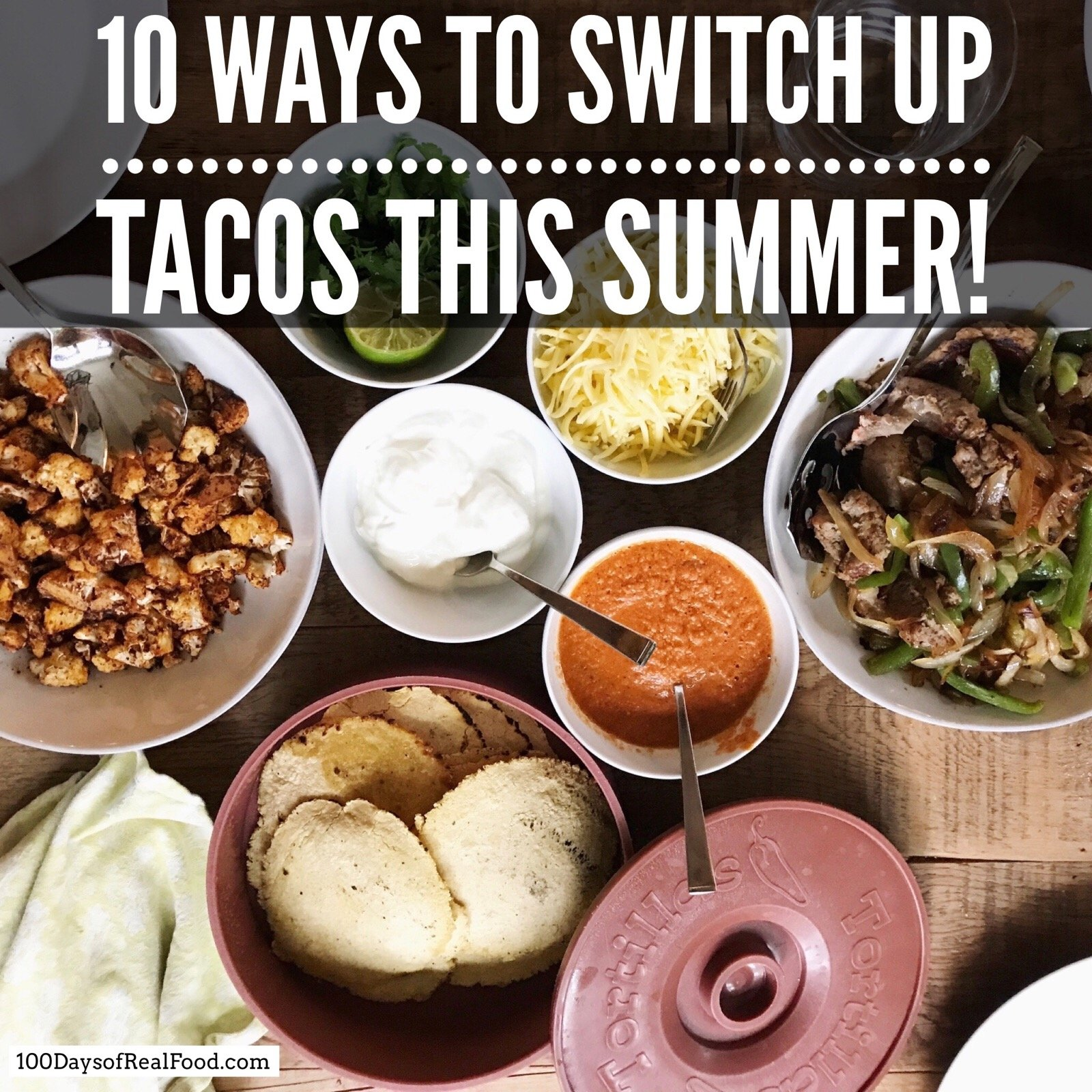 10 Ways to Switch Up Tacos This Summer on 100 Days of Real Food