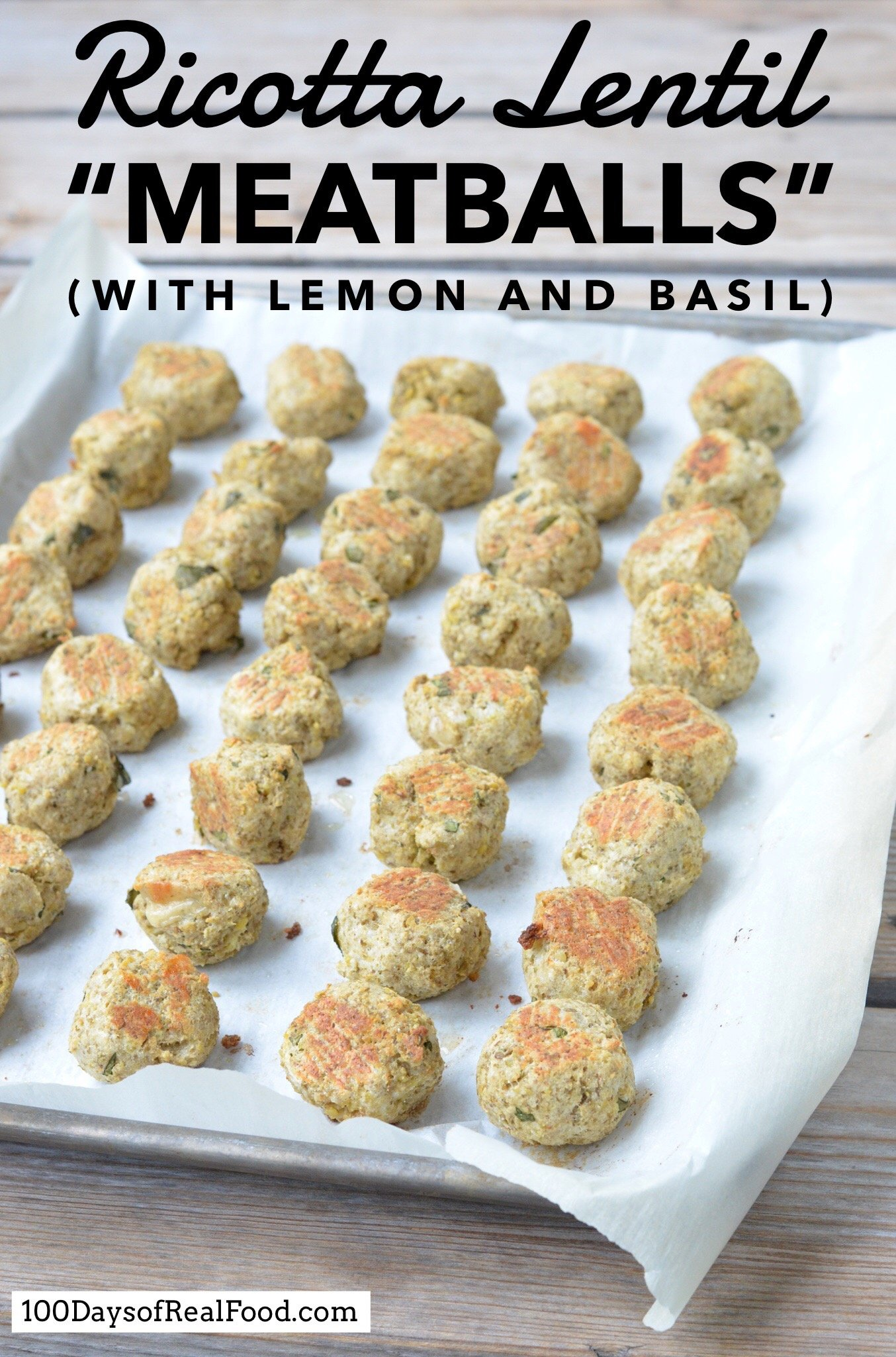 Ricotta Lentil Meatballs with Lemon and Basil on 100 Days of Real Food