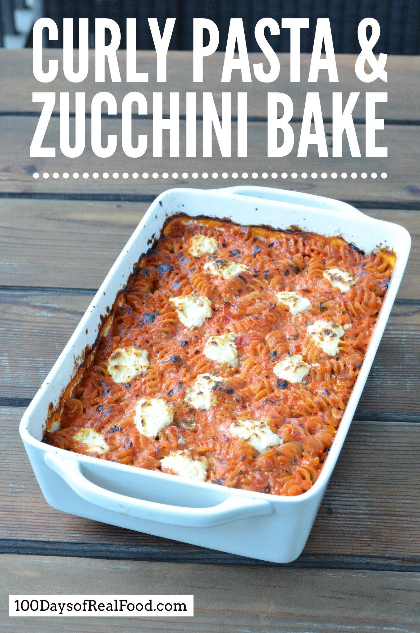 Curly Pasta and Zucchini Bake on 100 Days of Real Food