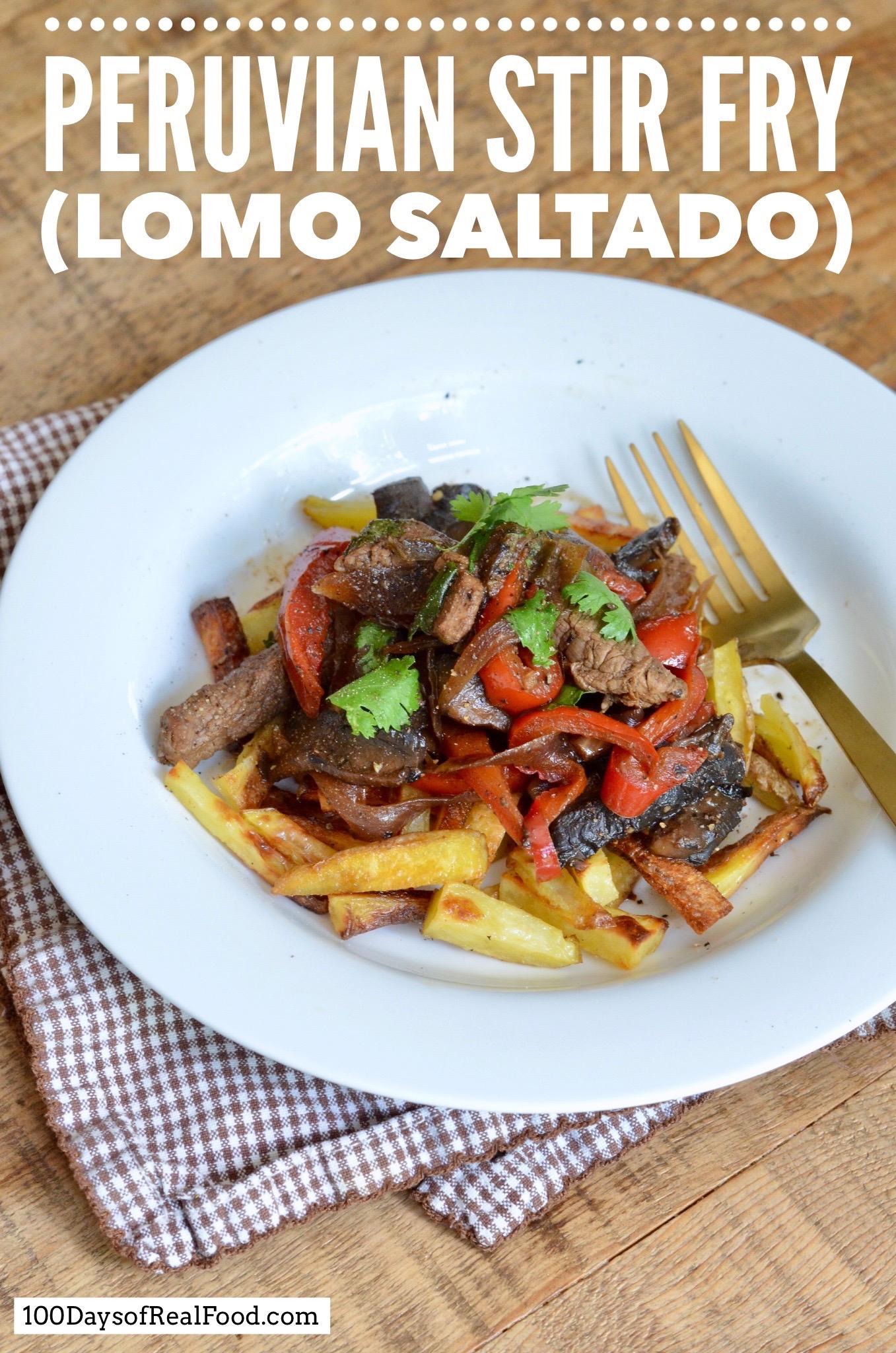 Peruvian Stir Fry (Lomo Saltado) on 100 Days of Real Food