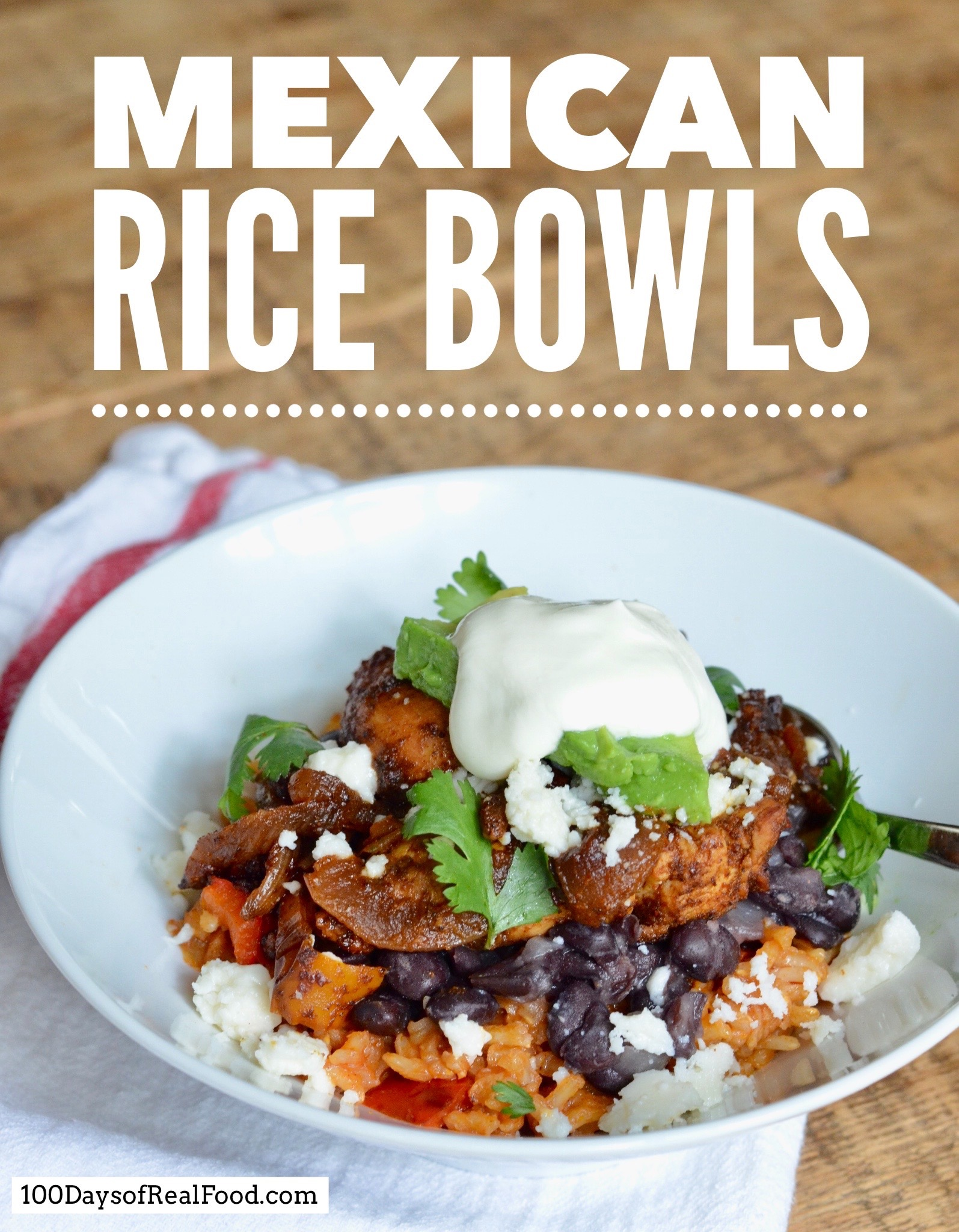 Mexican Rice Bowls on 100 Days of Real Food